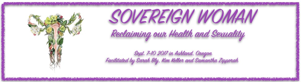Sovereign Woman: Reclaiming our Health and Sexuality @ Goddess Temple   Ashland   Oregon   United States